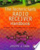 The Technician s Radio Receiver Handbook