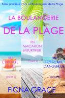 Coffret La Boulangerie de la Plage : Un Cupcake Fatal (Tome 1), Un Macaron Meurtrier (Tome 2), et Un Pop-Cake Dangereux (Tome 3) Pdf/ePub eBook