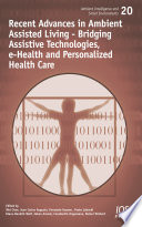 Recent Advances in Ambient Assisted Living   Bridging Assistive Technologies  E Health and Personalized Health Care Book