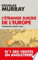 L'étrange suicide de l'Europe Pdf/ePub eBook