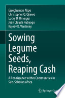 Sowing Legume Seeds, Reaping Cash
