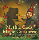 Mythic Gods and Magic Creatures   Children's Norse Folktales