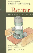 Methods Of Work Router The Best Tips From 25 Years Of Fine Woodworking Google Books