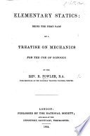Elementary Statistics  being the first part of a treatise on mechanics for the use of schools