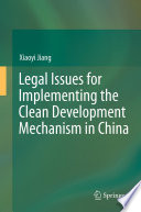 Legal Issues for Implementing the Clean Development Mechanism in China