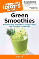 The Complete Idiot S Guide To Green Smoothies