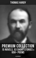 THOMAS HARDY Premium Collection: 15 Novels, 53 Short Stories & 650+ Poems (Illustrated) [Pdf/ePub] eBook