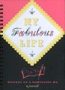 My Fabulous Life