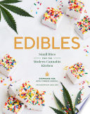 """Edibles: Small Bites for the Modern Cannabis Kitchen"" by Stephanie Hua, Coreen Carroll, Linda Xiao"