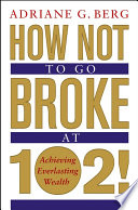 How Not To Go Broke At 102