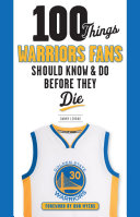 100 Things Warriors Fans Should Know   Do Before They Die