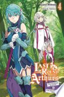 Last Round Arthurs, Vol. 4 (light novel)