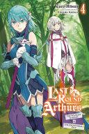 Last Round Arthurs  Vol  4  light novel