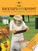 """The Backyard Beekeeper Revised and Updated: An Absolute Beginner's Guide to Keeping Bees in Your Yard and Garden"" by Kim Flottum"