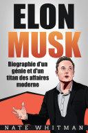 Pdf Elon Musk - Biographie d'un génie et d'un titan des affaires moderne Telecharger