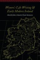 Women's Life Writing and Early Modern Ireland Pdf/ePub eBook