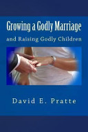 Growing a Godly Marriage and Raising Godly Children