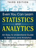Even You Can Learn Statistics and Analytics: An Easy to Understand ...