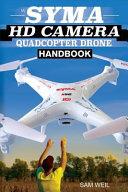 Syma Hd Camera Rc Quadcopter Drone Handbook