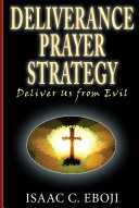 Deliverance Prayer Strategy  Deliver Us from Evil