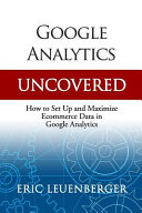 Google Analytics Uncovered