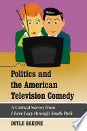 Politics And The American Television Comedy