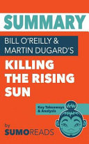 Summary of Bill O reilly   Martin Dugard s Killing the Rising Sun