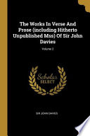 The Works in Verse and Prose (Including Hitherto Unpublished Mss) of Sir John Davies;