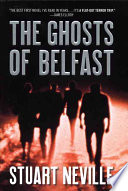 The Ghosts of Belfast Stuart Neville Cover