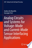 Analog Circuits And Systems For Voltage Mode And Current Mode Sensor Interfacing Applications Book PDF