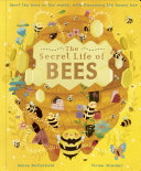 The Secret Life of Bees: Meet the Bees of the World, with Buzzwing the Honeybee