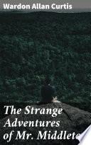 The Strange Adventures of Mr  Middleton