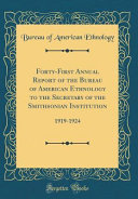 Forty First Annual Report Of The Bureau Of American Ethnology To The Secretary Of The Smithsonian Institution