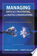 Managing Difficult, Frustrating, and Hostile Conversations