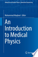 """""""An Introduction to Medical Physics"""" by Muhammad Maqbool"""