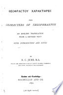 The Characters Of Theophrastus An English Translation From A Revised Text With Introduction And Notes By R C Jebb Etc