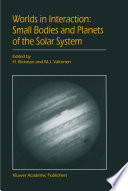 Worlds in Interaction  Small Bodies and Planets of the Solar System