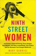 Ninth Street women : Lee Krasner, Elaine de Kooning, Grace Hartigan, Joan Mitchell, and Helen Franke