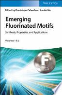 Emerging Fluorinated Motifs