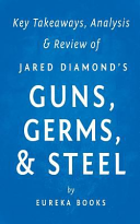 Key Takeaways  Analysis and Review of Jared Diamond s Guns  Germs  and Steel Book