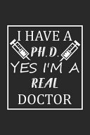 Read Online I Have a P H. D. Yes I'm a Real Doctor For Free
