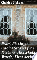 Pearl Fishing Choice Stories From Dickens Household Words First Series