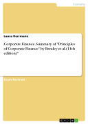 "Corporate Finance. Summary of ""Principles of Corporate Finance"" by Brealey et al.(11th edition)"""