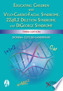 Educating Children with Velo-Cardio-Facial Syndrome, 22q11.2 Deletion Syndrome, and DiGeorge Syndrome, Third Edition