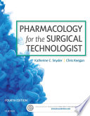 """""""Pharmacology for the Surgical Technologist"""" by Katherine Snyder, Chris Keegan"""