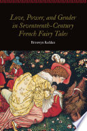 Love  Power  and Gender in Seventeenth Century French Fairy Tales