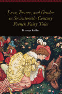 Love, Power, and Gender in Seventeenth-Century French Fairy Tales Pdf/ePub eBook