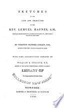 Sketches of the Life and Character of the Rev. Lemuel Haynes, A. M.