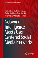 Network Intelligence Meets User Centered Social Media Networks