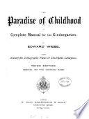 The paradise of children: a complete manual for the kindergarten by Edward Wiebé PDF